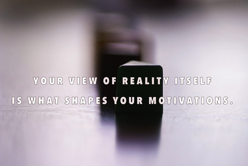 Your View of Reality