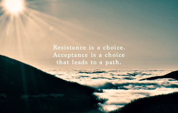 Acceptance is a choice that leads to a path.