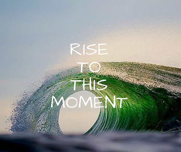 Rise to this moment